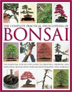 The Complete Practical Encyclopedia of Bonsai