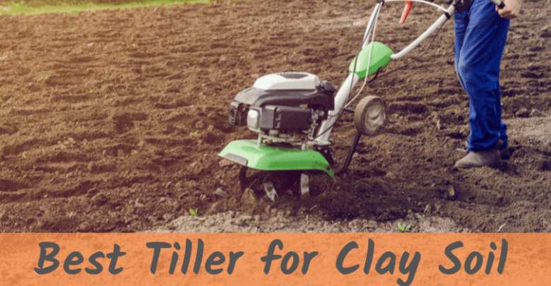 Best Tiller for Clay Soil