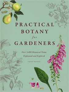 Practical Botany For Gardeners: Over 3000 Botanical Terms Explained And Explored
