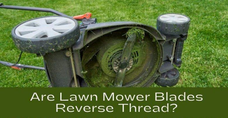 Are Lawn Mower Blades Reverse Thread